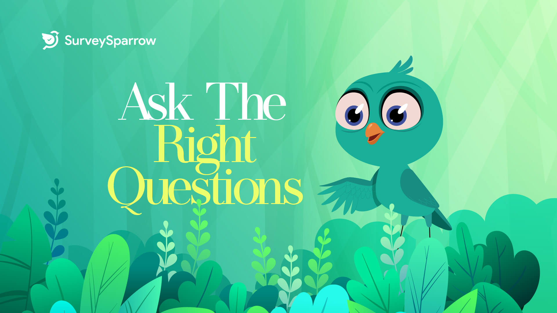 Ask The Right Questions with SurveySparrow