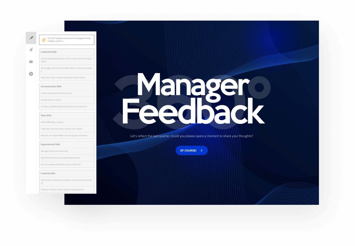 Use our custom 360 feedback template as such or tweak it.