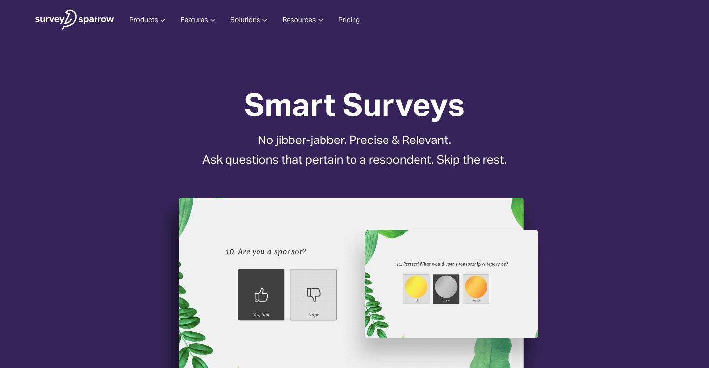 Build engaging surveys with greater response rates.