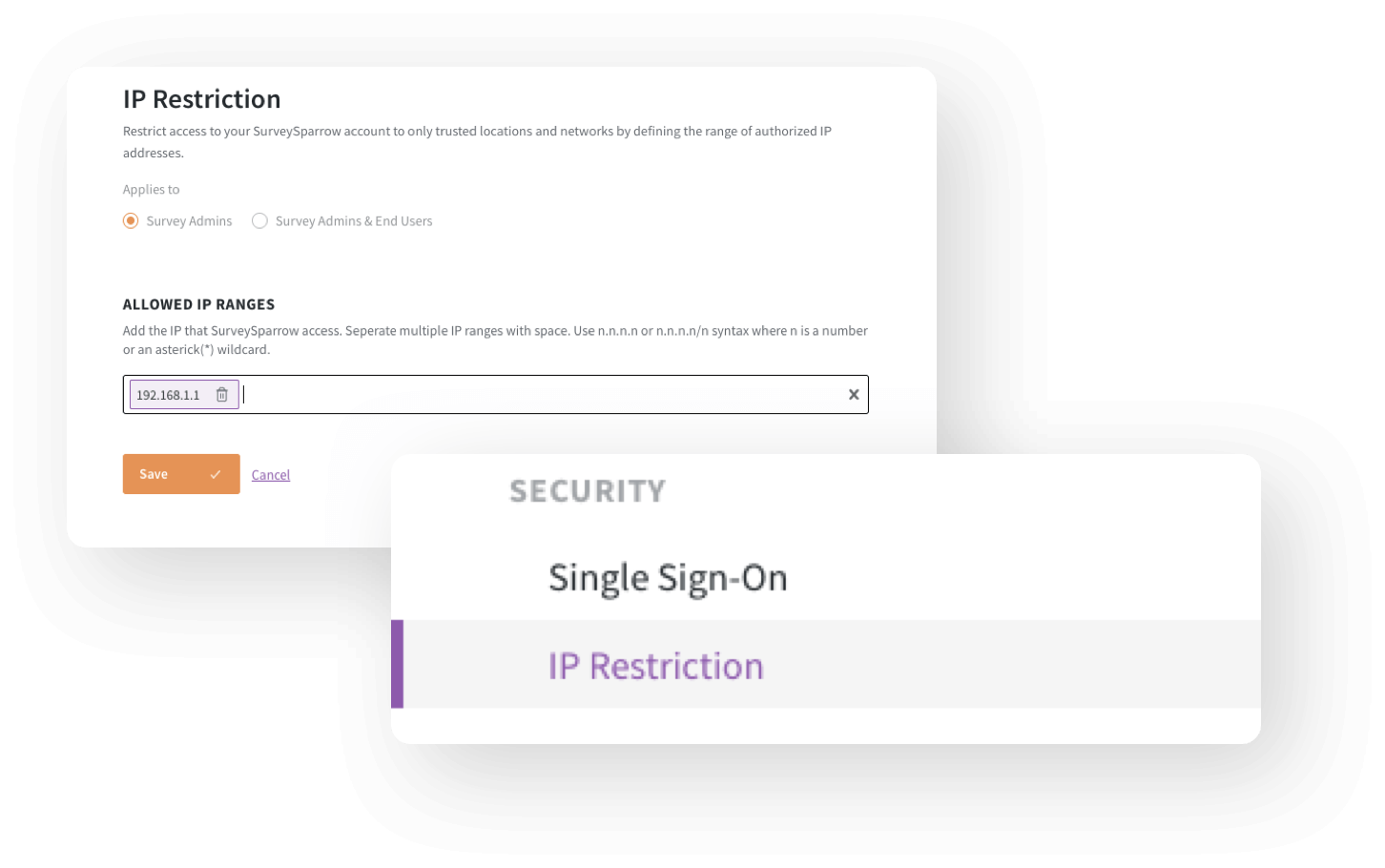 Restrict access to your surveys from certain IP addresses using IP Whitelisting.