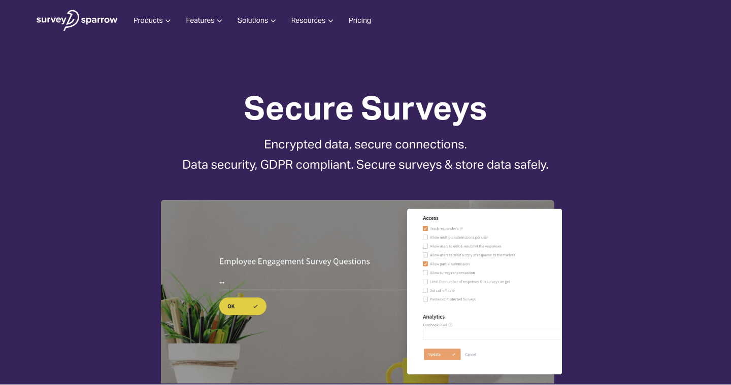 Protect all your data with decure surveys, SSL connections.