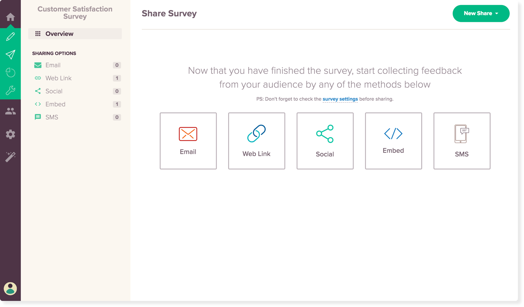 Share your surveys across various channels for maximum reach.