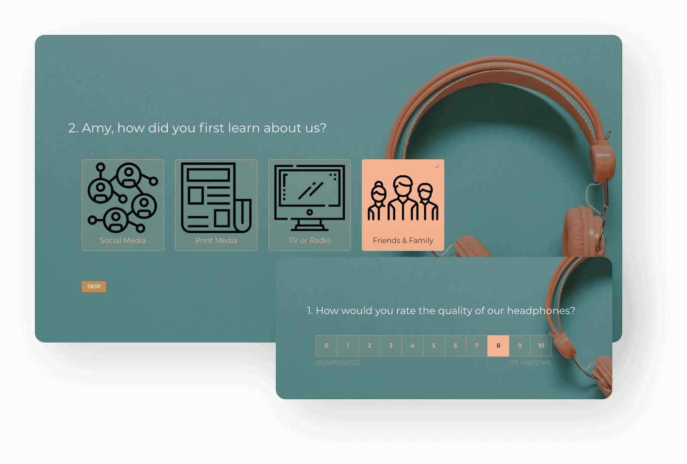 Build conversational surveys that engages with your audience.