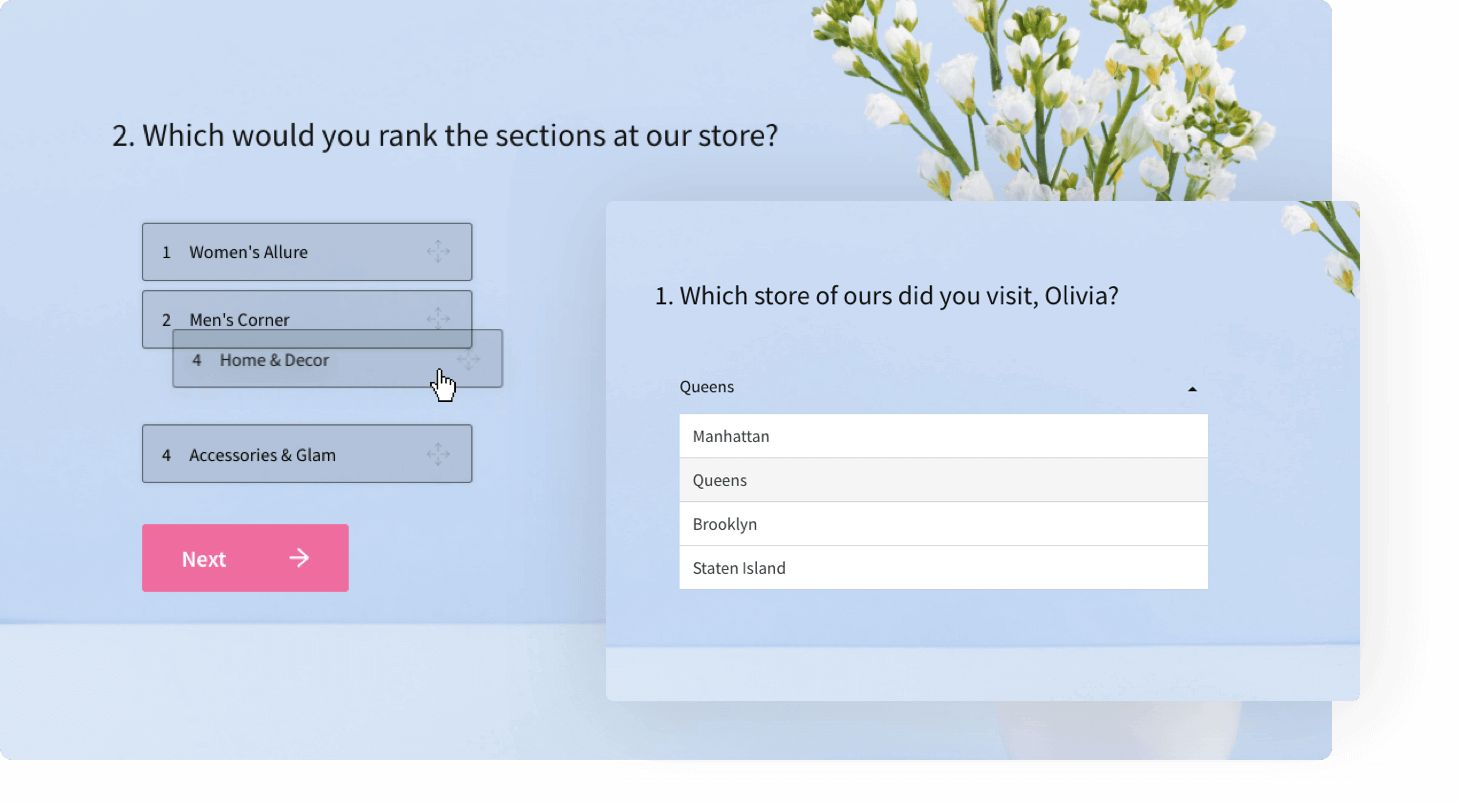 Create smart surveys that engages with your respondents.